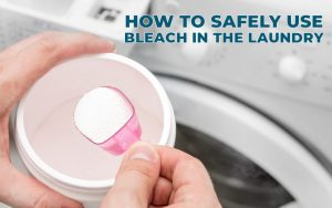 How to Safely Use Bleach in the Laundry